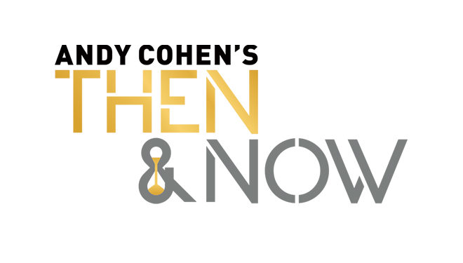 Special 'Andy Cohen's Then & Now' Premieres Tonight on Bravo