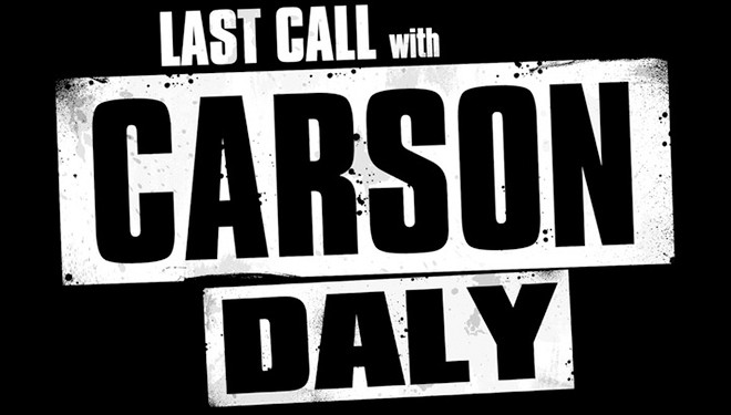 This Week's 'Last Call with Carson Daly' Guests: Dave Attell; Marc Webb; John Turturro